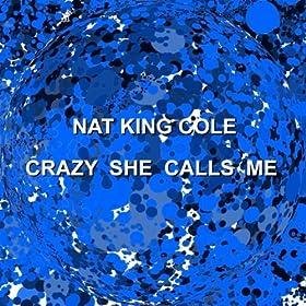♪Crazy She Calls Me/Nat King Cole | 形式: MP3 ダウンロード