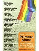 Primera plana/ First Hand: La construccion de una cultura queer en Espana/ The Construction of the Queer Culture in Spain