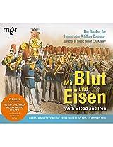 Mit Blut Und Eisen: German Military Music from Waterloo 1815 to Wipers 1915