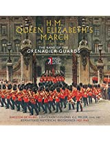 H.M. Queen Elizabeth'S March [The Band of the Grenadier Guards, Lt. Col. G. J. Miller] [Bmma: BMMAGG1603]