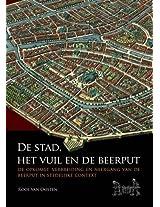 De Stad, het Vuil en de Beerput: De Opkomst, Verbreiding en Neergang van de Beerput in Stedelijke Context