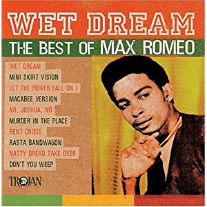 Wet Dream - The Best Of Max Romeo