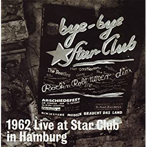 1962 Live At Star Club In Hamburg