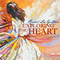 Exploring the Heart-Romantic Works for Solo Piano