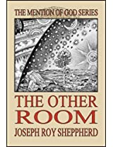 THE OTHER ROOM (The Mention of God Series)