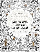 Nos Secrets Derriere Les Feuillages (Livre de Coloriage Pour Adultes): Yunus Emre