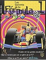 Los secretos de la formula/ The Formula's secret: Cuales son las grandes escuderias? Que se necesita para ser un piloto de la F1? Como es un F1 por ... the Great Motor Racing teams? What (Clave)