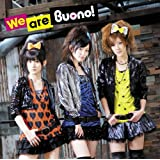We are Buono!(��������)(DVD�t)Buono!�ɂ��