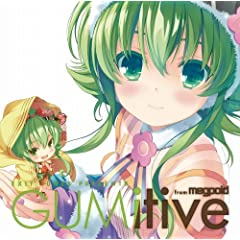 EXIT TUNES PRESENTS GUMitive from Megpoid(Vocaloid) WPbgCXg[^[FgiQP:flapperj(IWiXgbvt)