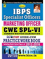 Kiran's IBPS Specialist Officers Marketing Officer CWE SPL - VI Self study guide cum practice work Book - 1756