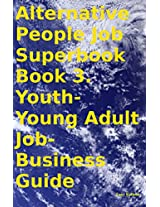 "The ""People Power"" Job Superbook  Book 48. Youth, Young Adults, College Student Job & Business Guide"