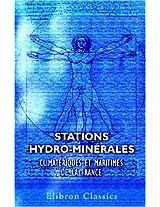 Stations hydro-minérales, climatériques et maritimes de la France (French Edition)