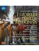 Wolf-Ferrari:I Gioielli Della Madonna [Natalia Ushakova; Kyungho Kim, Friedrich Haider] [Naxos: 8660386-87]