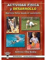 Actividad física y desarrollo. Ejercicio físico desde el nacimiento (Spanish Edition)