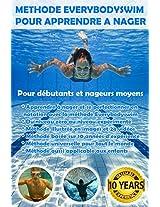 Méthode Everybodyswim Pour Apprendre à Nager: Pour débutants et nageurs moyens (French Edition)