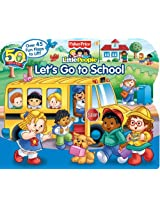 Fisher-Price Little People Let's Go to School (Lift-the-Flap)