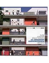 Le logement contemporain: Entre confort, désir et normes 1995-2012 (ARCHITECTURES) (French Edition)