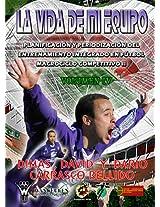 La vida de mi equipo IV. Planificación y periodización del entrenamiento integrado en fútbol: Macrociclo competitivo II (Spanish Edition)