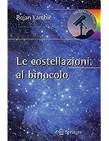 Le costellazioni al binocolo: Trecento oggetti celesti da riconoscere ed esplorare (Le Stelle)