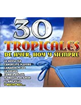 30 Tropicales De Ayer Hoy Y Si