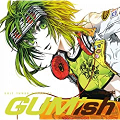 EXIT TUNES PRESENTS GUMish from Megpoid (Vocaloid)�W���P�b�g�C���X�g�F�Ȃ��݂�