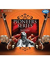 Pioneers Series - Bismillah Khan