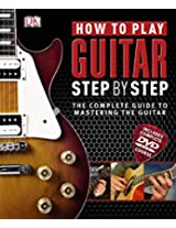 How to Play Guitar Step by Step (Step By Step Book & DVD)
