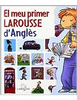 El Meu Primer Larousse D'angles / My First Larousse of English (Larousse-Infantil Y Juvenil)