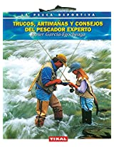Trucos, artimanas y consejos del pescador experto / Tips, tricks and tips from expert fisherman