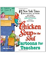 Chicken Soup for the Soul Cartoons for Teachers (Canfield, Jack)