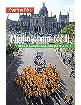 Mediacsatater: Media Es Politika Magyarorszagon 2010-2013