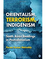 Orientalism, Terrorism, Indigenism: South Asian Readings in Postcolonialism