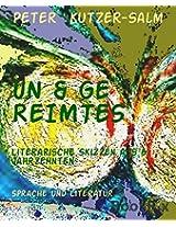 UN & GE  REIMTES: Literarische Skizzen aus 5 Jahrzehnten