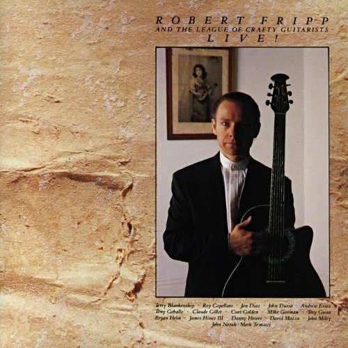 Robert Fripp and the League of Crafty Guitarists - Live