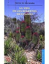 La Vida En Los Desiertos Mexicanos/ the Life of the Mexican Deserts (La Ciencia Para Todos)