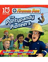 Fireman Sam the Pontypandy Pioneers (10 Minute Tales)