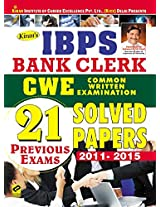 Kiran's IBPS Bank Clerk Common Written Examination 2015: 21 Previous Exams Solved Papers (2011-2015)
