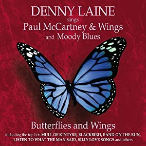Butterflies and Wings (Denny Laine sings Paul McCartney & Wings and Moody Blues)