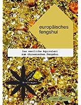 Europäisches Fengshui: Das westliche Equivalent zum chinesischen Fengshui (German Edition)