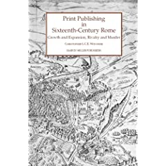 Print Publishing in Sixteenth-Century Rome: Growth and Expansion, Rivalry and Murder (Studies in Medieval and Early Renaissance Art History)