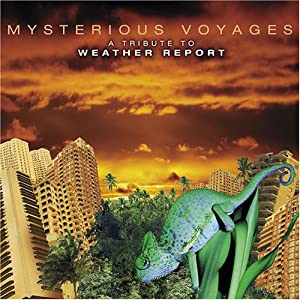 Mysterious Voyages - A Tribute To Weather Report