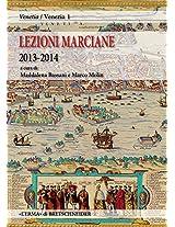 Lezioni Marciane 2013-2014: Venezia Prima Di Venezia. Archeologia E Mito Alle Origini Di Unidentita (Venetia / Venezia - Quaderni Di Storia E Antichita Lagunari)