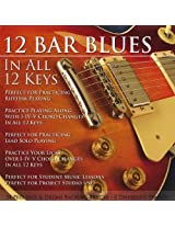 12 Bar Blues in All 12 Keys Bass & Drums Backing T