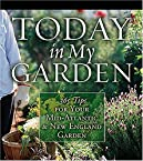 Today in My Garden: 365 Tips for Your Mid-Atlantic and New England Garden