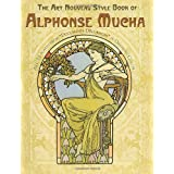 The Art Nouveau Style Book of Alphonse Mucha (Dover Fine Art, History of Art)Alphonse Mucha�ɂ��