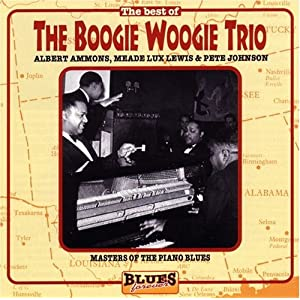 The Best Of The Boogie Woogie Trio