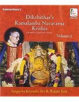 Dikshitar's Kamalamba Navavarna Krithis  - Volume 2