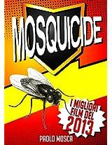 MOSQUICIDE - i migliori film del 2013