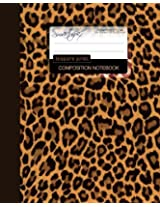 Leopard Print Composition Notebook: College Ruled Writeræs Notebook for School / Teacher / Office / Student [ Perfect Bound * Large ] (Composition Books - Animal Print Stationery / Accessories)