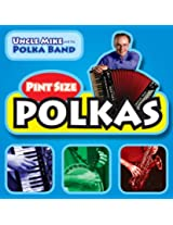 Pint Size Polkas Volume One